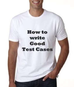 How to Write Good Test Cases?