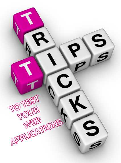Tips & Tricks to test your Web Applications