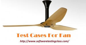 Test Cases For Fan