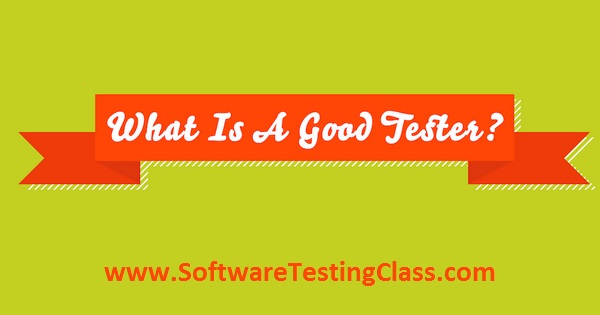 Qualities of A Good Software Tester