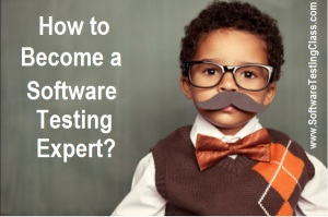 How to become a Software Testing Expert?