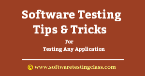 Tips and tricks for testing any application