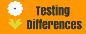 Testing Differences