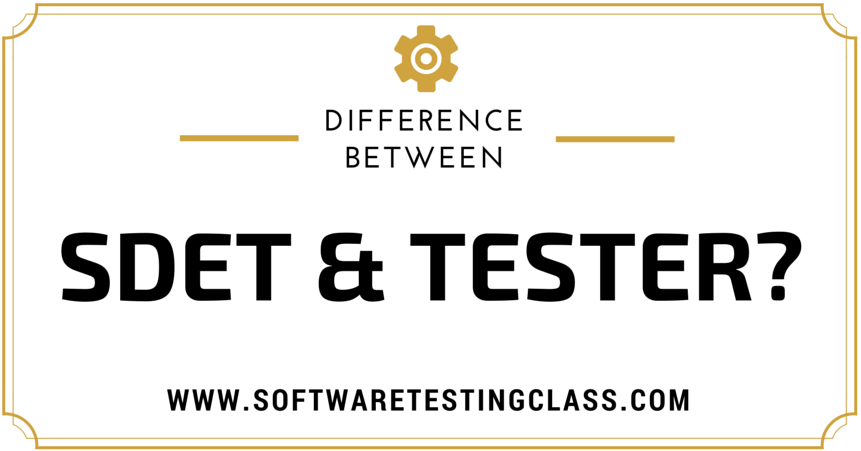 What Is Difference Between SDET And TESTER