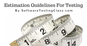 Estimation Guidelines For Testing