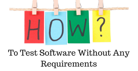 Test Software Without Any Requirements