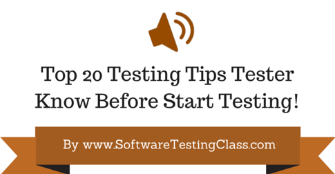 Top 20 Tips Tester Should Know Before Start Testing