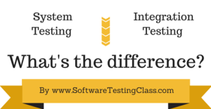 Difference between System Testing vs Integration Testing