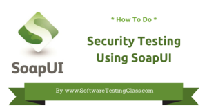 Security Testing Using SoapUI