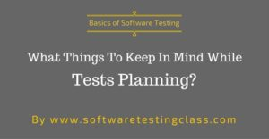 Things To Keep In Mind While Planning Tests