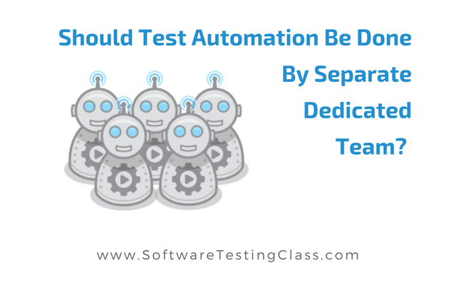 Test Automation By Separate Dedicated Team