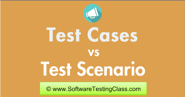 What Is Difference Between Test Cases Vs Test Scenarios