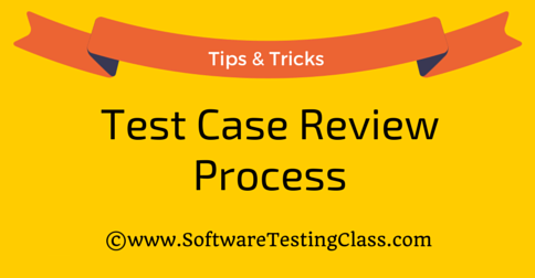 Points To Remember Tips While Reviewing Test Cases